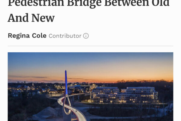Forbes: Dublin, Ohio Builds A Pedestrian Bridge Between Old And New